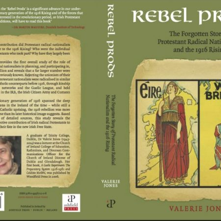 New Book – Rebel Prods: The Forgotten Story of Protestant Radical Nationalists and the 1916 Rising